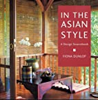 In the Asian Style: A Design Sourcebook by…