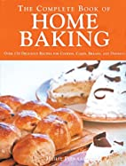 The Complete Book of Home Baking: Over 170…