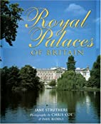 Royal Palaces of Britain by Jane Struthers