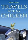 Gurdon, Martin: Travels with My Chicken