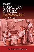 Reading Subaltern Studies: Critical History,…