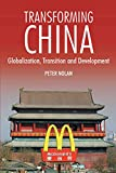 Nolan, Peter: Transforming China: Globalization, Transition and Development