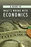 Fullbrook, Edward: A Guide To What's Wrong With Economics