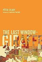 The Last Window-Giraffe by Peter Zilahy