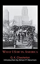 What I Saw in America by G.K. Chesterton