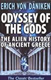 Von Daniken, Erich: Odyssey of the Gods: The Alien History of Ancient Greece