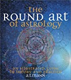 The Round Art: The Astrology of Time and…