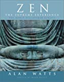 Watts, Alan: Zen the Supreme Experience: The Newly Discovered Scripts
