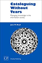 Cataloging Without Tears: Managing Knowledge…