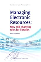 Managing Electronic Resources: New and…