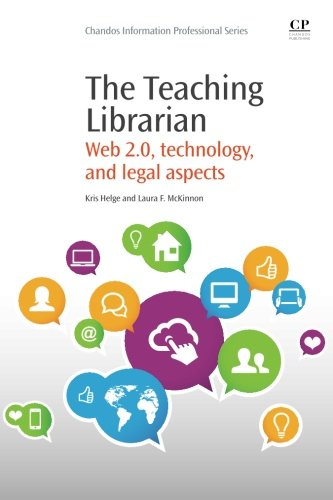 the-teaching-librarian-web-20-technology-and-legal-aspects-chandos-information-professional-series