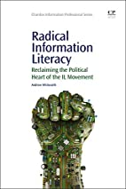 Radical Information Literacy: Reclaiming the…