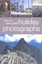How to Take Great Holiday Photographs by…