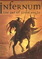 Infernum: The Art of Jason Engle by Jason…