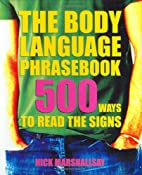 The Body Language Phrasebook by Nick…