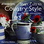 Short Cuts to Country Style (Country Living)…