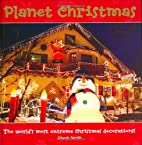 Planet Christmas: The World's Most…