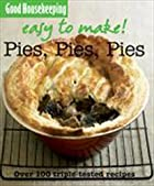Good Housekeeping Easy to Make Pies, Pies,…