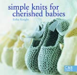 Knight, Erika: Simple Knits for Cherished Babies