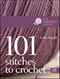Knight, Erika: 101 Stitches to Crochet (The Harmony Guides)