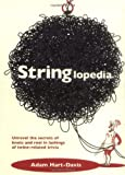 Hart-Davis, Adam: Stringlopedia: Unravel the Secrets of Knots and Reel in Lashings of Twine-Related Trivia