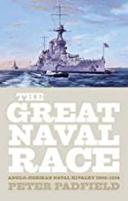 The great naval race: The Anglo-German naval…