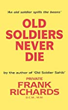 Old Soldiers Never Die by Frank Richards