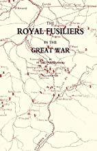 Royal Fusiliers in the Great War by H. C.…