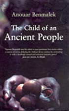 The Child of an Ancient People by Anouar…