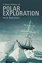 A Short History of Polar Exploration by Nick…