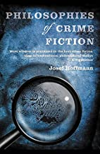 Philosophies of Crime Fiction by Josef…