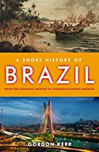 Short History of Brazil, A : From…
