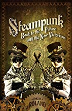 Steampunk: Back to the Future with the New…