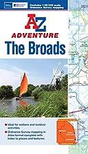 The Broads Adventure Atlas 1:25K A-Z (A-Z…