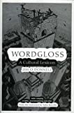 O'Donnell, Jim: Wordgloss: A Cultural Lexicon