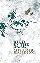 Bird in the Snow by Michael Harding