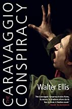 The Caravaggio Conspiracy by Walter Ellis