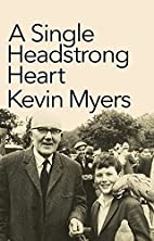 A Single Headstrong Heart by Kevin Myers