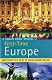 Rough Guides: First Time Europe a Rough Guide Special