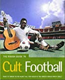 Simpson, Paul: The Rough Guide to Cult Football (Rough Guide Travel Guides)