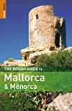 Kennedy, Jeffrey: The Rough Guide Mallorca and Menorca