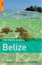 The Rough Guide to Belize by Peter…
