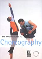 Rough Guide To Choreography (Rough Guide…