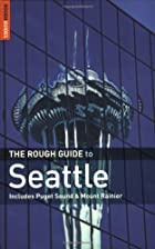 The Rough Guide to Seattle by Rough Guides