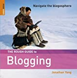 Yang, Jonathan: The Rough Guide to Blogging