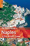 Dunford, Martin: The Rough Guide to Naples and the Amalfi Coast 1 (Rough Guide Travel Guides)
