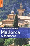 Lee, Phil: The Rough Guide to Mallorca and Menorca 4 (Rough Guide Travel Guides)
