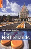 Dunford, Martin: The Rough Guide to The Netherlands 4 (Rough Guide Travel Guides)