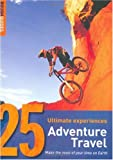 Witt, Gregory: Rough Guides 25 Ultimate Experiences Adventure Travel: Make the Most of Your Time on Earth