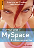 Buckley, Peter: The Rough Guide to MySpace